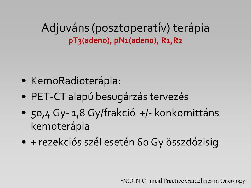 Adjuváns (posztoperatív) terápia pT3(adeno), pN1(adeno), R1,R2
