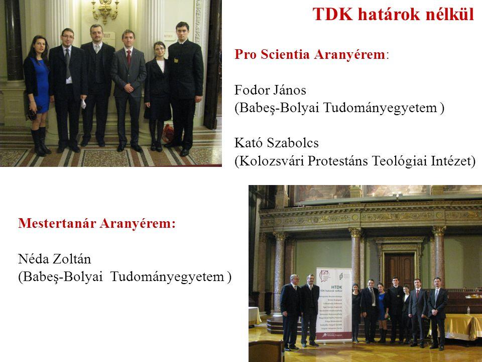 TDK határok nélkül Pro Scientia Aranyérem: Fodor János