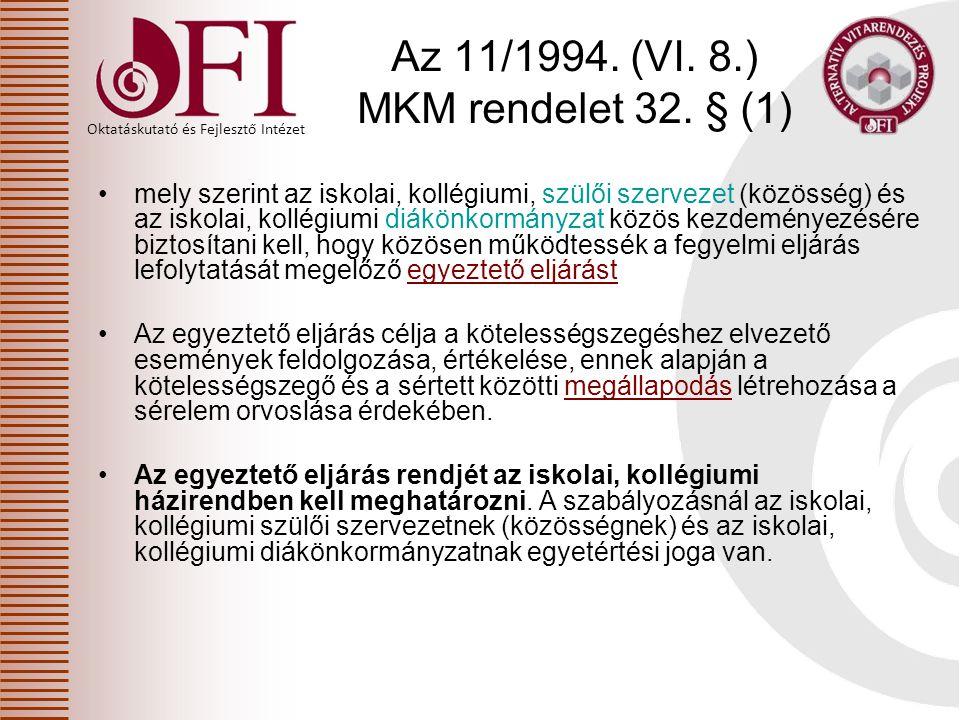 Az 11/1994. (VI. 8.) MKM rendelet 32. § (1)