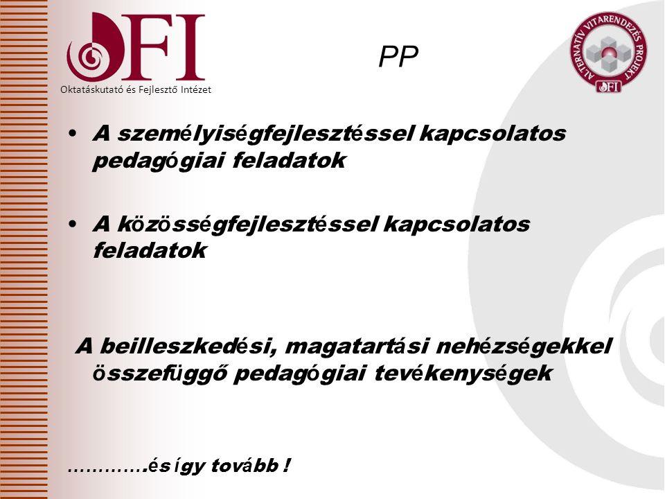 PP A személyiségfejlesztéssel kapcsolatos pedagógiai feladatok