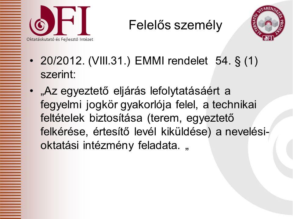 Felelős személy 20/2012. (VIII.31.) EMMI rendelet 54. § (1) szerint: