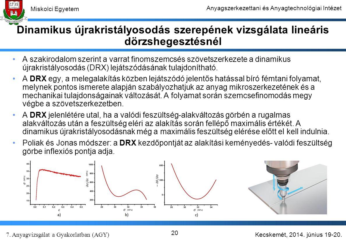 Dinamikus újrakristályosodás szerepének vizsgálata lineáris dörzshegesztésnél