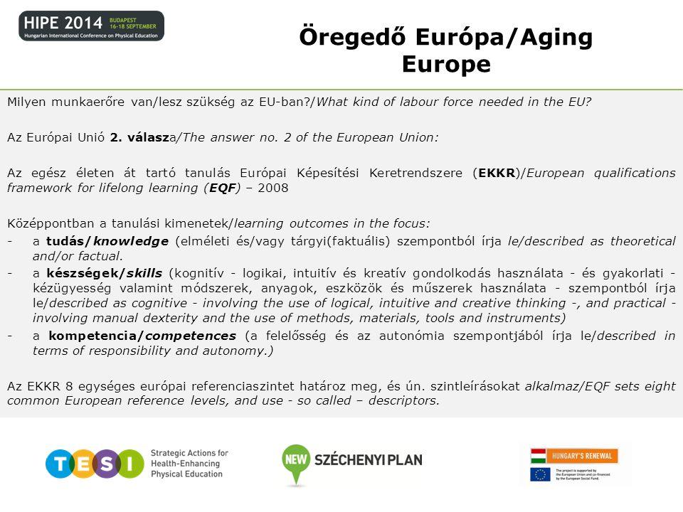 Öregedő Európa/Aging Europe