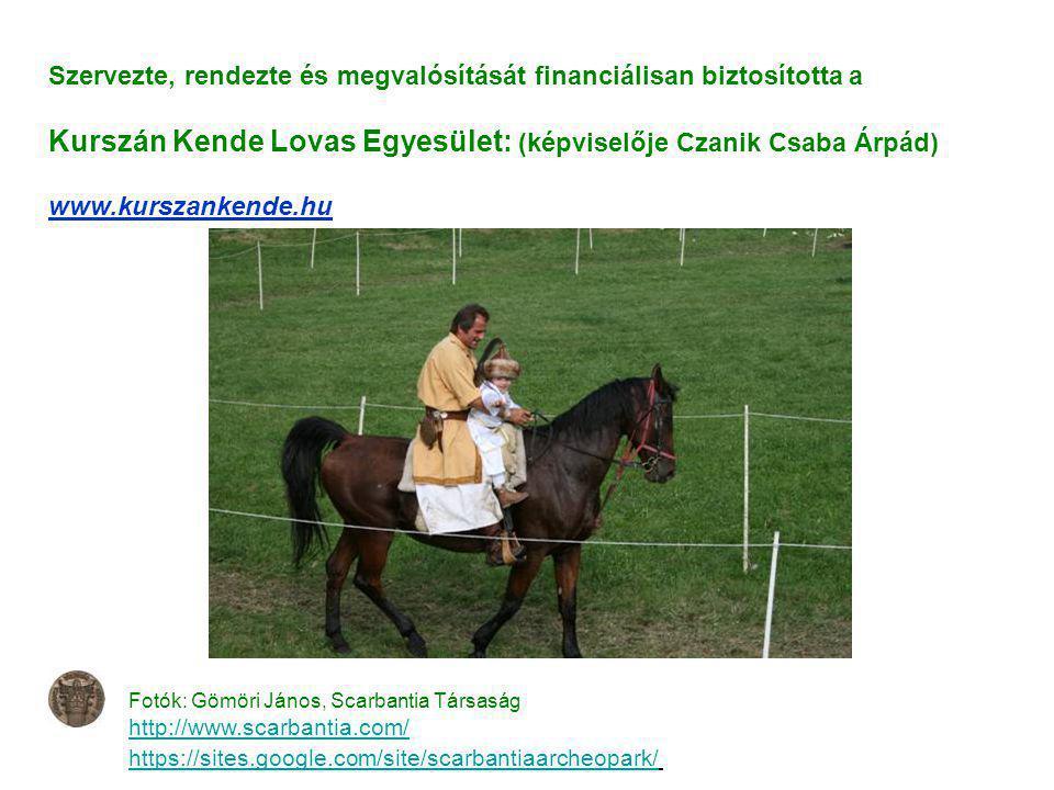 Kurszán Kende Lovas Egyesület: (képviselője Czanik Csaba Árpád)