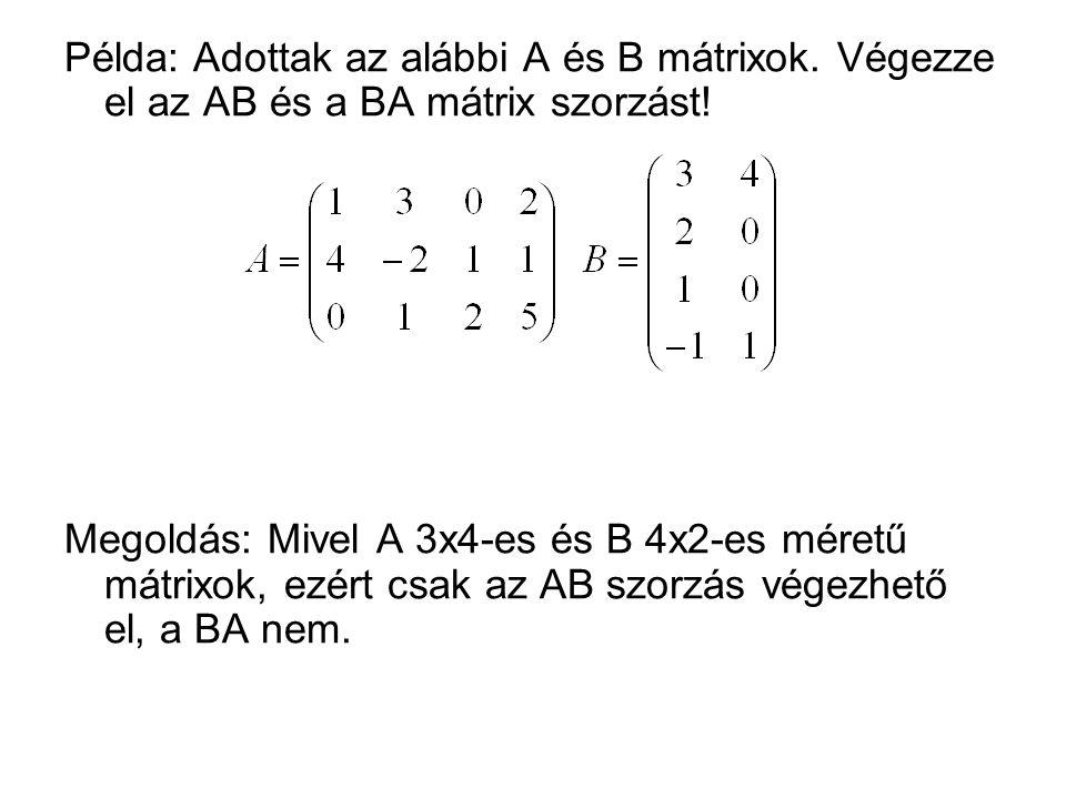 Példa: Adottak az alábbi A és B mátrixok