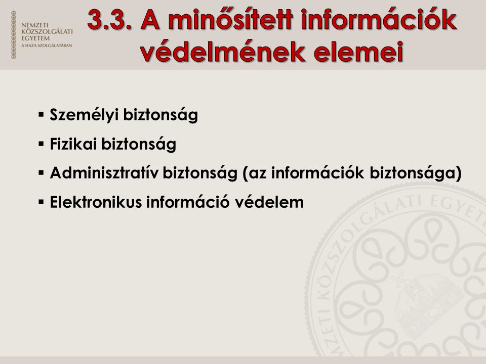 3.3. A minősített információk védelmének elemei