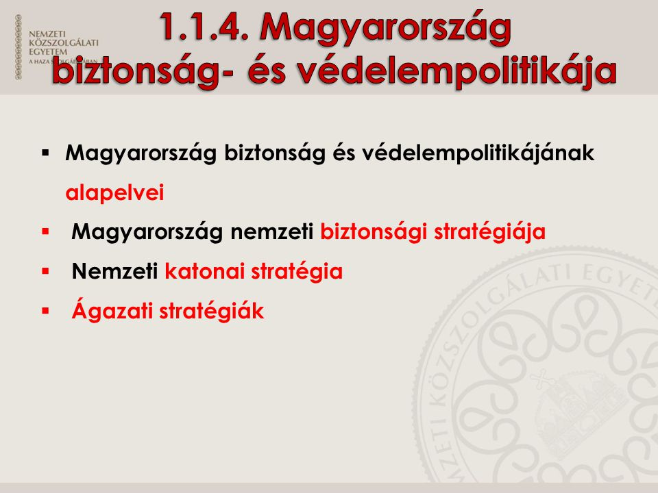 1.1.4. Magyarország biztonság- és védelempolitikája