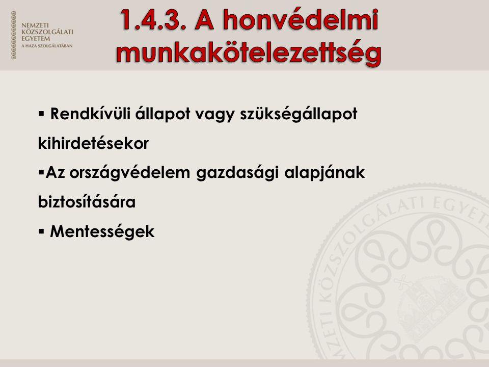1.4.3. A honvédelmi munkakötelezettség