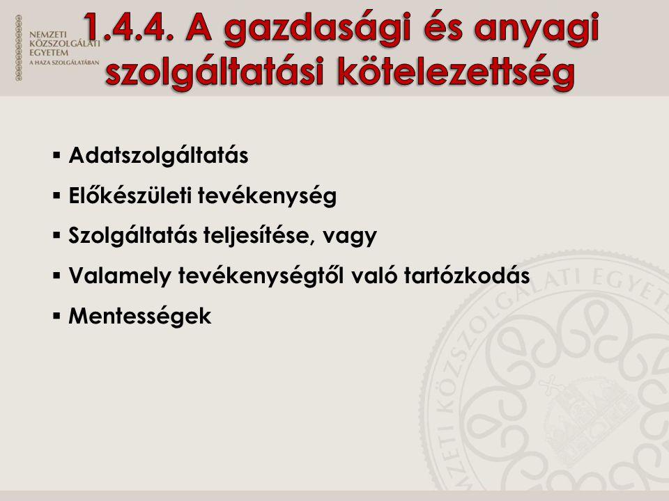 1.4.4. A gazdasági és anyagi szolgáltatási kötelezettség