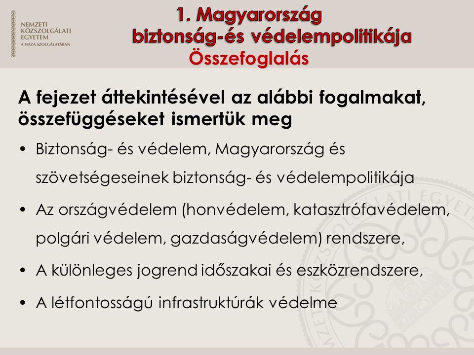1. Magyarország biztonság-és védelempolitikája Összefoglalás