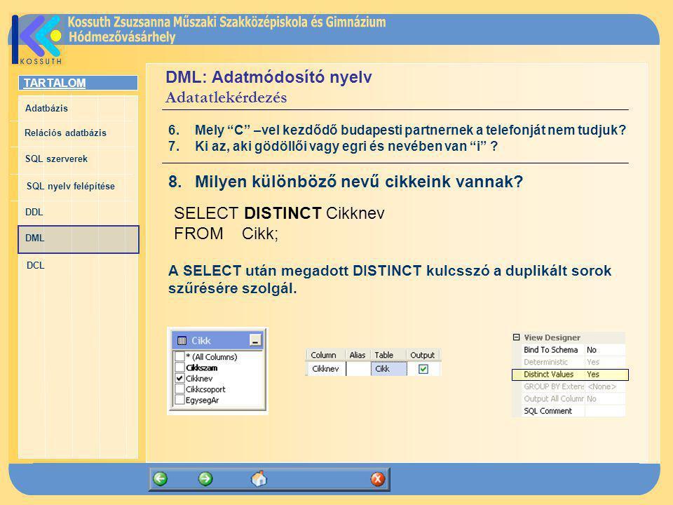 DML: Adatmódosító nyelv Adatatlekérdezés