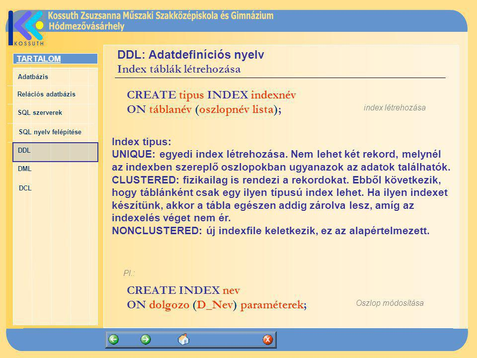 DDL: Adatdefiníciós nyelv Index táblák létrehozása