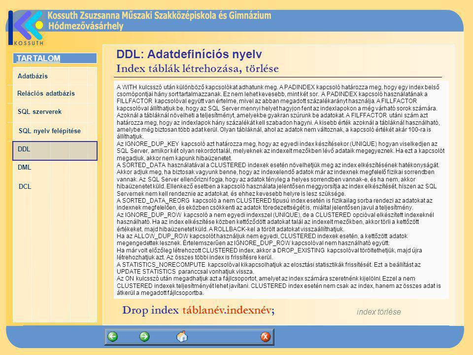 DDL: Adatdefiníciós nyelv Index táblák létrehozása, törlése