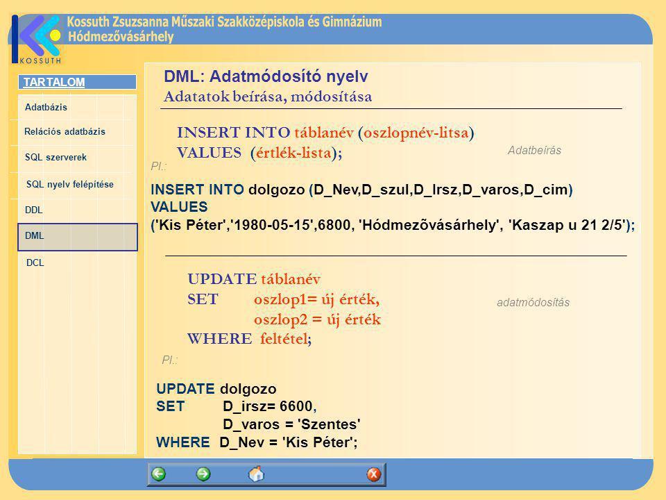 DML: Adatmódosító nyelv Adatatok beírása, módosítása