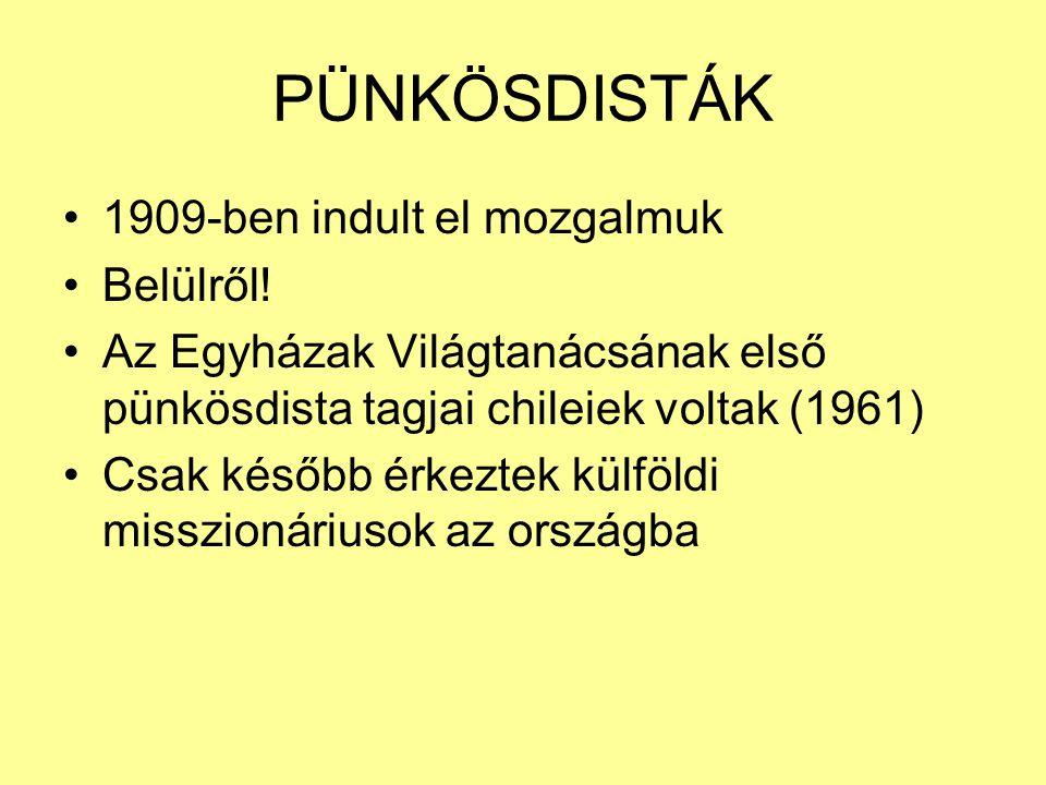 PÜNKÖSDISTÁK 1909-ben indult el mozgalmuk Belülről!