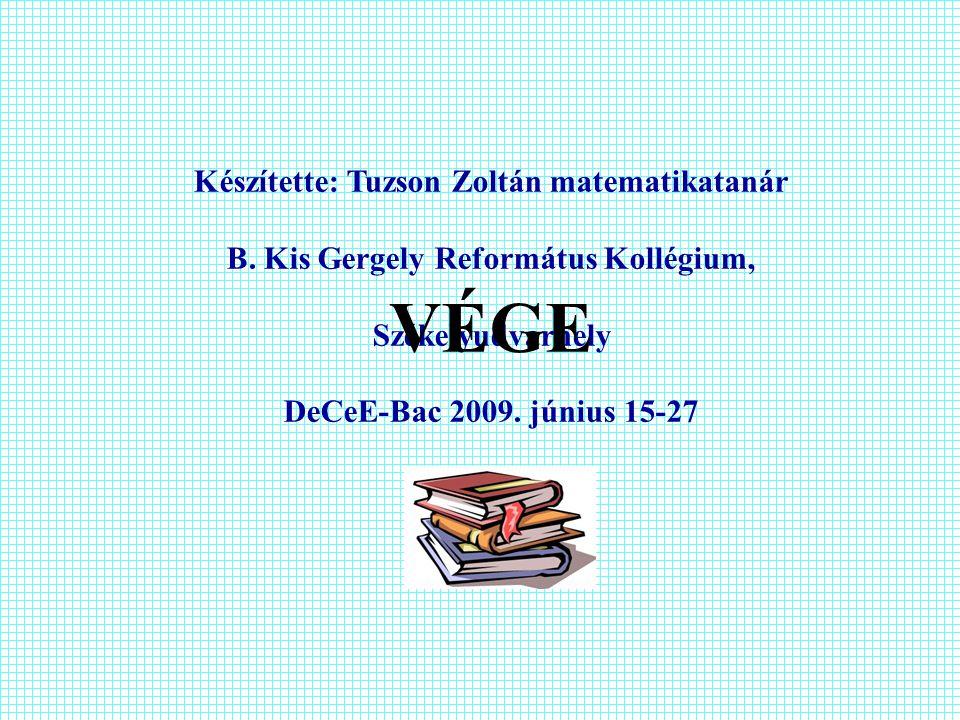 Készítette: Tuzson Zoltán matematikatanár B