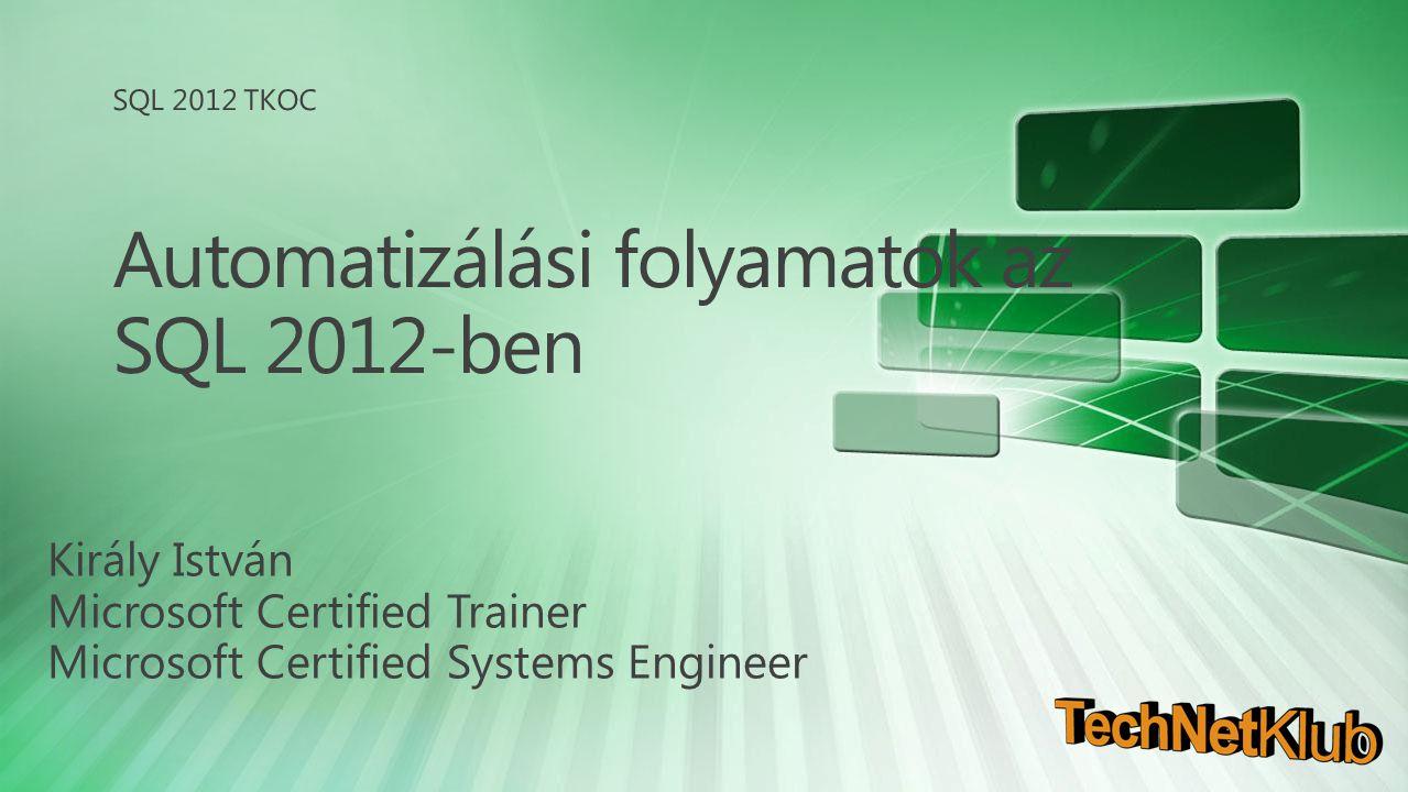 Automatizálási folyamatok az SQL 2012-ben