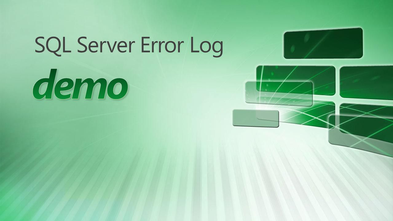 demo SQL Server Error Log 4/7/2017 4:10 AM