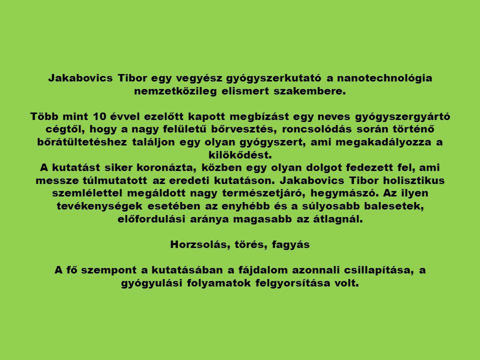 Jakabovics Tibor egy vegyész gyógyszerkutató a nanotechnológia nemzetközileg elismert szakembere.