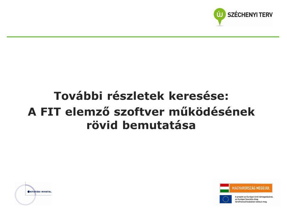 További részletek keresése: A FIT elemző szoftver működésének rövid bemutatása