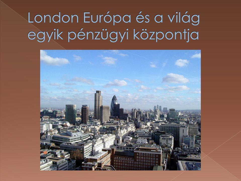 London Európa és a világ egyik pénzügyi központja