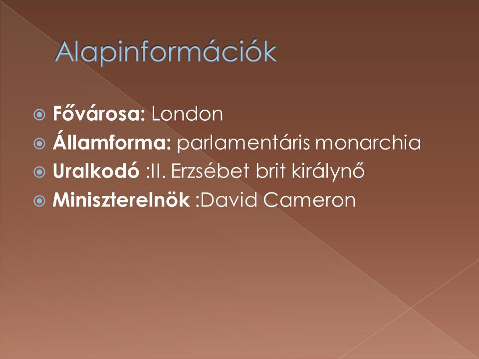 Alapinformációk Fővárosa: London Államforma: parlamentáris monarchia