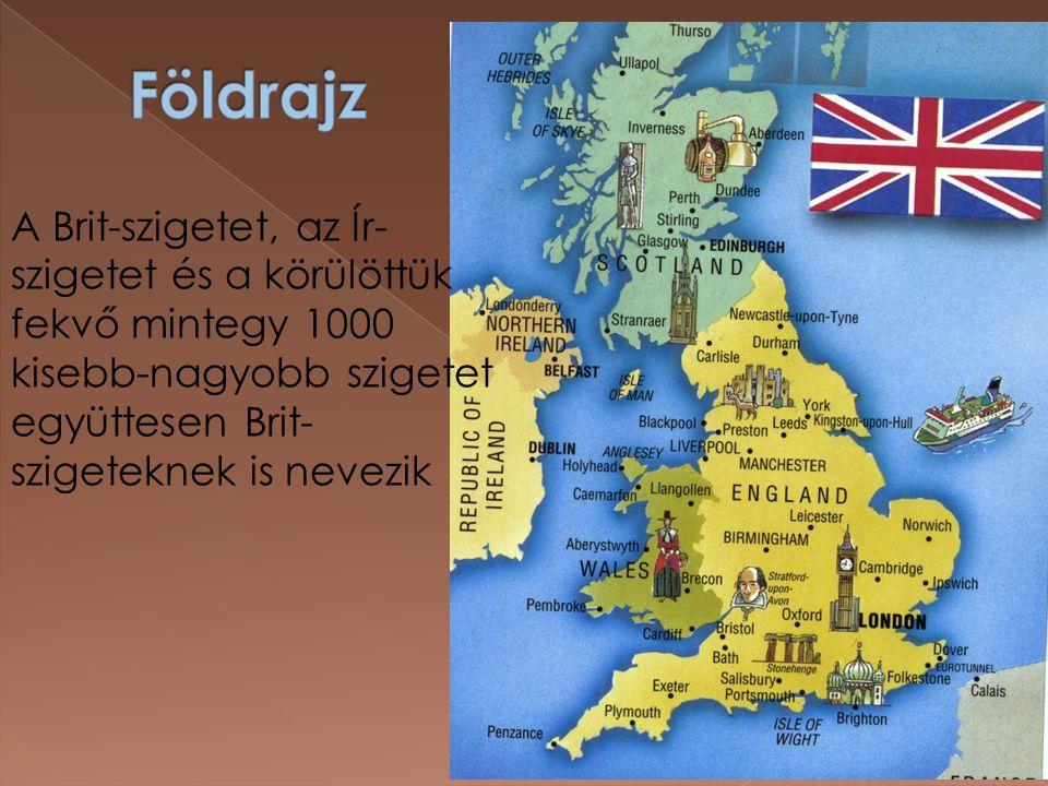 Földrajz A Brit-szigetet, az Ír-szigetet és a körülöttük fekvő mintegy 1000 kisebb-nagyobb szigetet együttesen Brit-szigeteknek is nevezik.