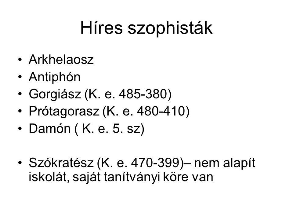 Híres szophisták Arkhelaosz Antiphón Gorgiász (K. e. 485-380)