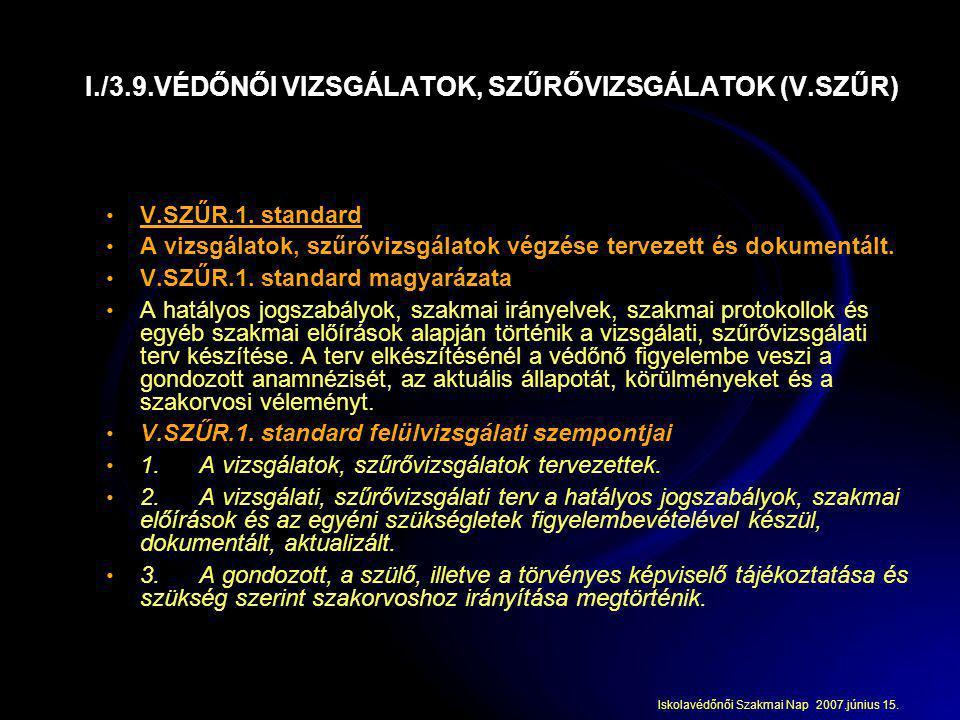 I./3.9.VÉDŐNŐI VIZSGÁLATOK, SZŰRŐVIZSGÁLATOK (V.SZŰR)