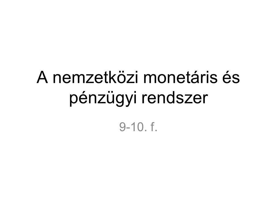 A nemzetközi monetáris és pénzügyi rendszer