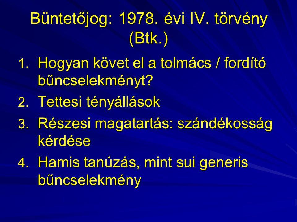 Büntetőjog: 1978. évi IV. törvény (Btk.)