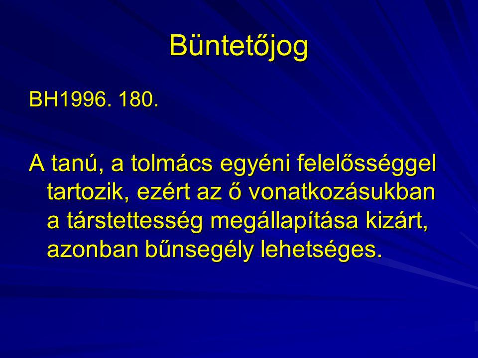 Büntetőjog BH1996. 180.