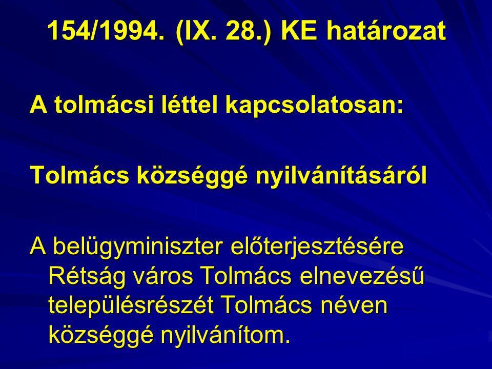 154/1994. (IX. 28.) KE határozat A tolmácsi léttel kapcsolatosan:
