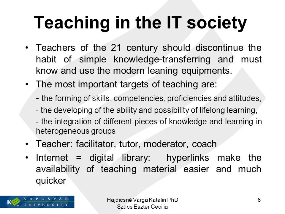 Teaching in the IT society