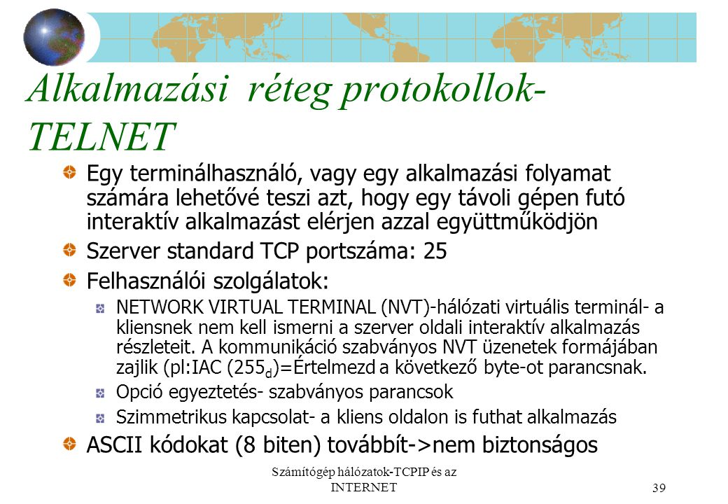 Alkalmazási réteg protokollok- TELNET