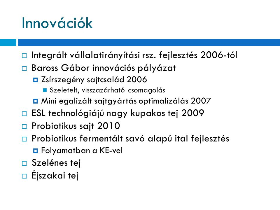 Innovációk Integrált vállalatirányítási rsz. fejlesztés 2006-tól