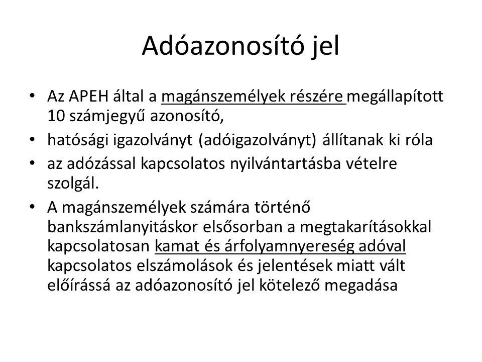 Adóazonosító jel Az APEH által a magánszemélyek részére megállapított 10 számjegyű azonosító,
