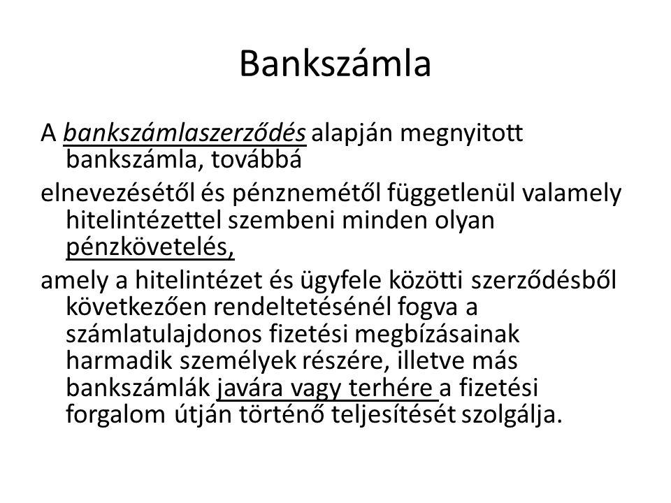 Bankszámla A bankszámlaszerződés alapján megnyitott bankszámla, továbbá.