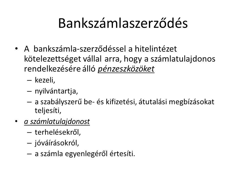 Bankszámlaszerződés A bankszámla-szerződéssel a hitelintézet kötelezettséget vállal arra, hogy a számlatulajdonos rendelkezésére álló pénzeszközöket.