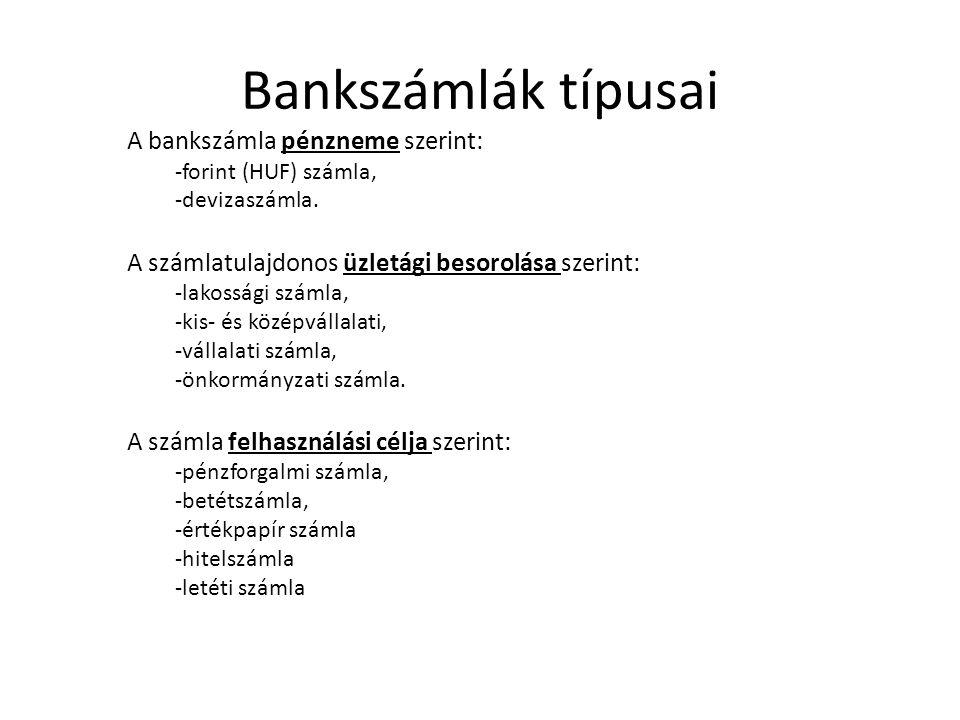 Bankszámlák típusai A bankszámla pénzneme szerint: