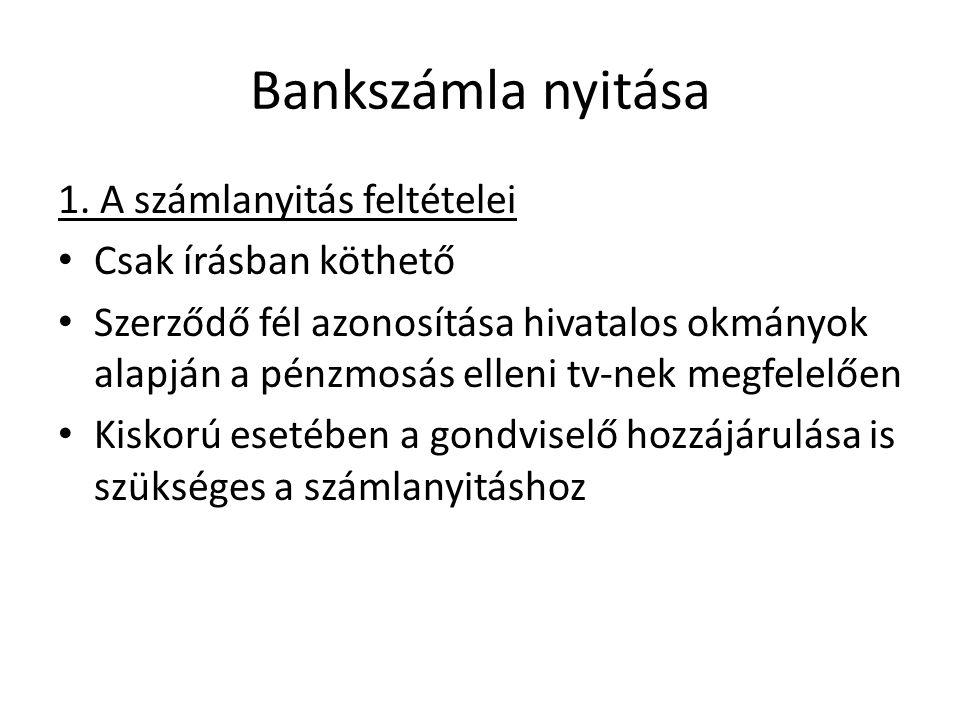 Bankszámla nyitása 1. A számlanyitás feltételei Csak írásban köthető
