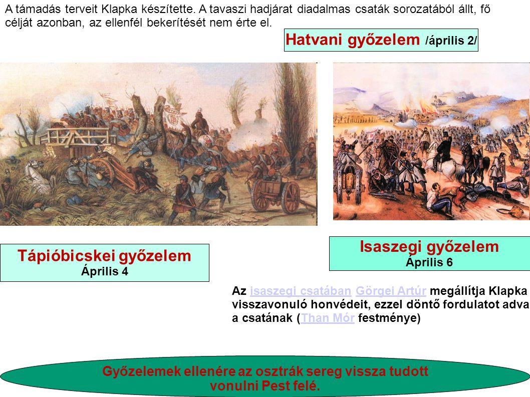 Hatvani győzelem /április 2/ Isaszegi győzelem Tápióbicskei győzelem