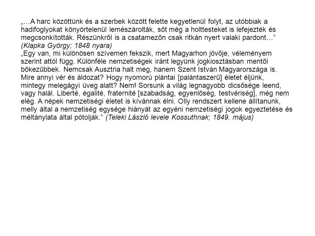 """""""…A harc közöttünk és a szerbek között felette kegyetlenül folyt, az utóbbiak a"""