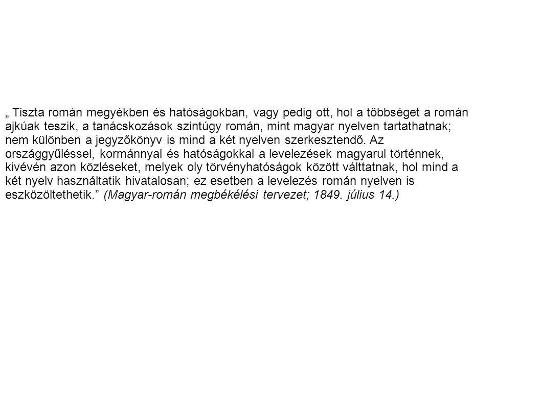""""""" Tiszta román megyékben és hatóságokban, vagy pedig ott, hol a többséget a román"""