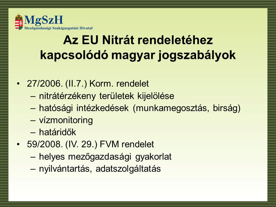 Az EU Nitrát rendeletéhez kapcsolódó magyar jogszabályok