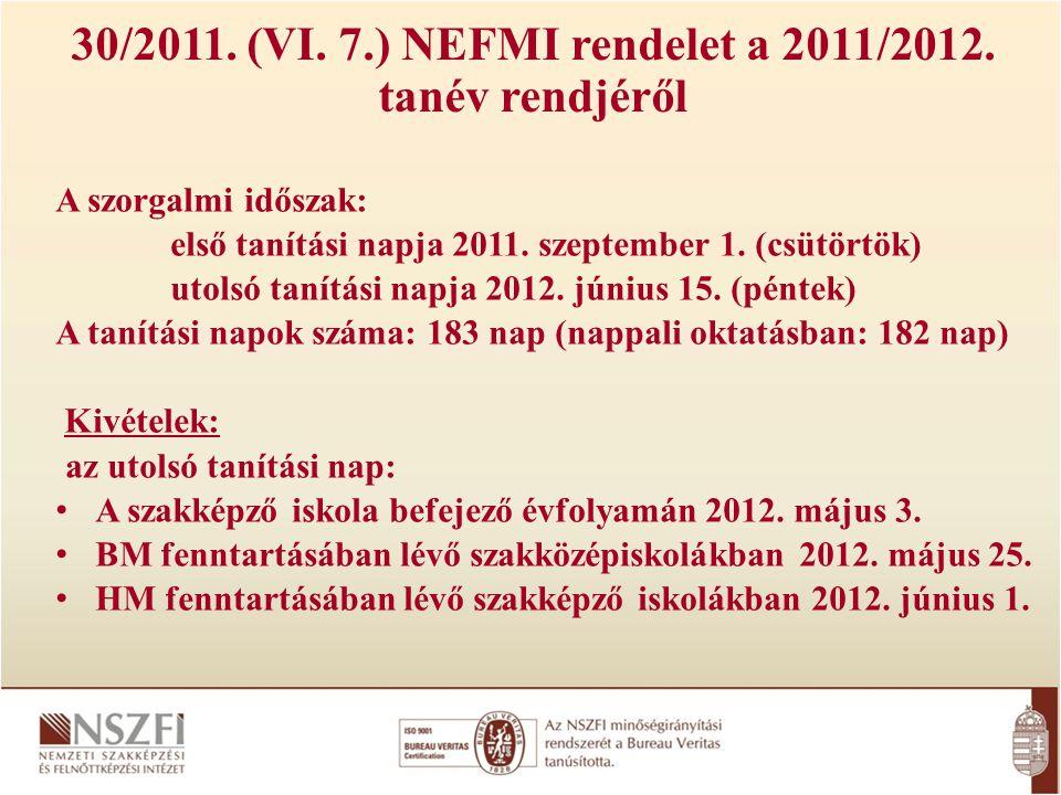 30/2011. (VI. 7.) NEFMI rendelet a 2011/2012. tanév rendjéről