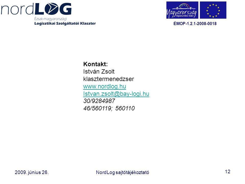 Kontakt: István Zsolt. klasztermenedzser. www.nordlog.hu. Istvan.zsolt@bay-logi.hu. 30/9284987.