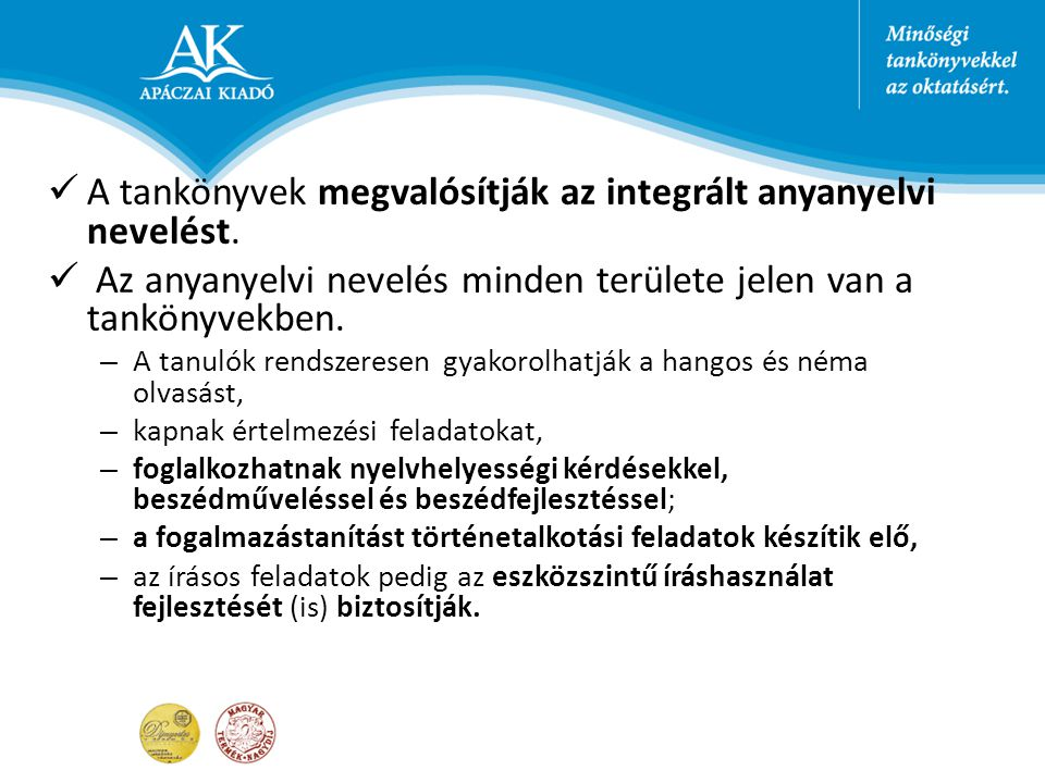 A tankönyvek megvalósítják az integrált anyanyelvi nevelést.