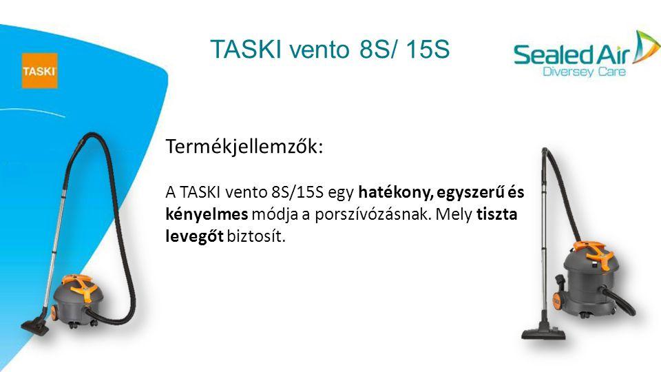 TASKI vento 8S/ 15S Termékjellemzők:
