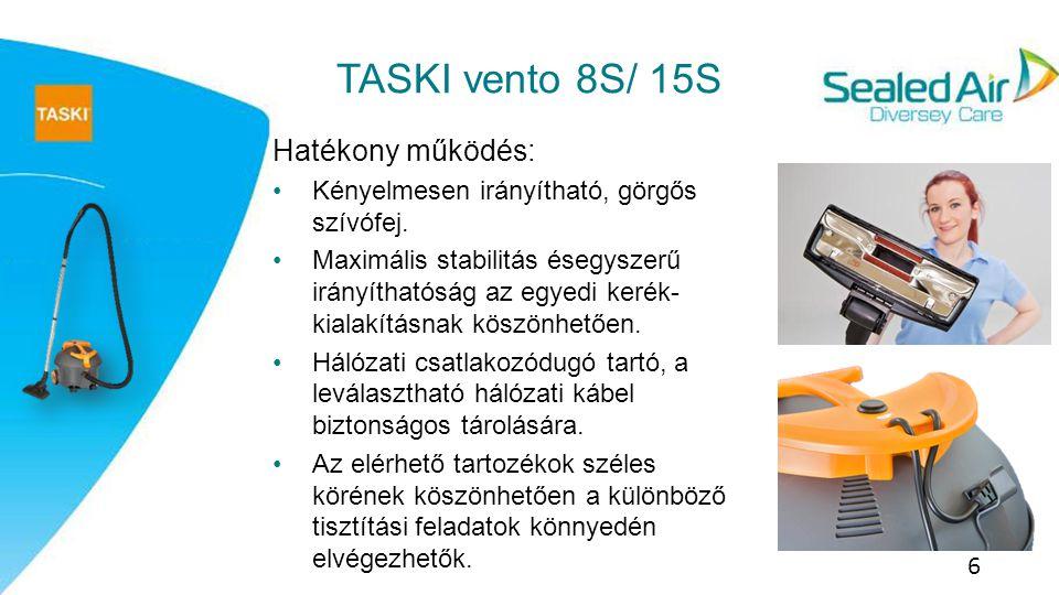 TASKI vento 8S/ 15S Hatékony működés:
